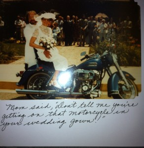 "Mom said, ""Don't tell me you're getting on that motorcycle in your wedding gown!"""